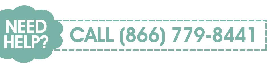 Need Help? Call (866) 779-8441.
