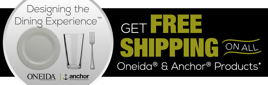 Get Free Shipping on All Oneida® & Anchor® Products*